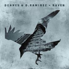 Denney & D.ramirez - Raven (Crosstown Rebels)