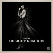 Eva Be - Delight Remixes (Poker Flat)