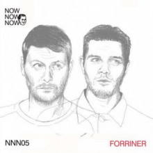 Forriner - Me Me Me present: Now Now Now 05 - Forinner (Me Me Me)