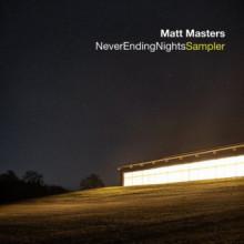 Matt Masters - Never Ending Nights Album Sampler (Freerange)