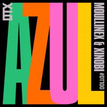 Moullinex & Xinobi - AZUL (Discotexas)