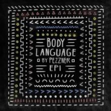 Pezzner - Body Language, Vol. 22 - EP1 (Get Physical Music)