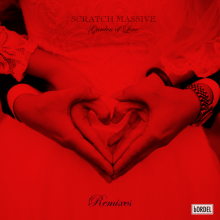 Scratch Massive - Garden Of Love (Remixes) (Bordel)