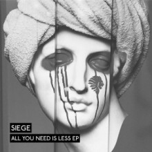 Siege - All You Need Is Less EP (We Are The Brave)