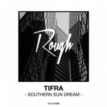 Tifra - Southern Sun Dream (Rough Recordings)