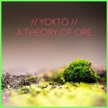 YOKTO - A Theory Of Ore (Connaisseur)