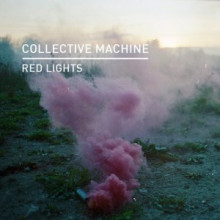 Collective Machine - Red Lights (Knee Deep In Sound)