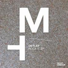 Detlef - Rock It EP (Moon Harbour)