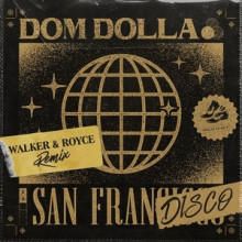 Dom Dolla - San Frandisco (Walker & Royce Extended Remix) (Sweat It Out)