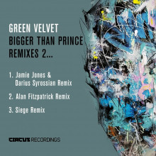 Green Velvet - Bigger Than Prince, Remixes 2 (Circus)