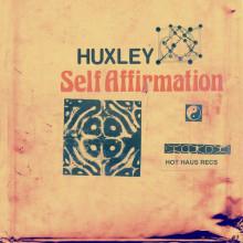 Huxley - Self Affirmation (Hot Haus Recs)