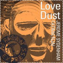 Jerome Sydenham & Fatima Njai - Love Dust (African Express)