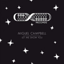 Miguel Campbell - Let Me Show You (Outcross)