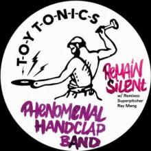 Phenomenal Handclap Band - Remain Silent (Toy Tonics)