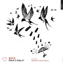 Rui-Z & Benjamin Frohlich - Back 2 Day (Cuore)
