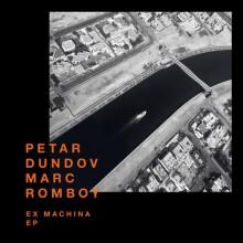 Marc Romboy & Petar Dundov - Ex Machina EP (Systematic)