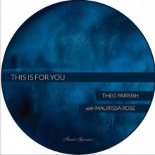 Theo Parrish - This is for You (Sound Signature)