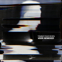 Tommy Four Seven - Veer Remixed (47)