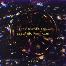 Alex Niggemann - Electric Mariachi (Aeon)