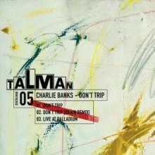 Charlie Banks - Don't Trip (Talman)