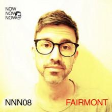 Fairmont - Me Me Me Present: Now Now Now 08 - Fairmont (Me Me Me)