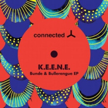K.E.E.N.E. - Bunde & Bullerengue EP (Connected Frontline)