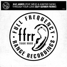 Kaz James & Mr.id & Kawtar Sadik - Through Your Love (Guy Gerber Remix) (Ffrr)