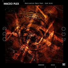 Maceo Plex - Destination Mars feat. Josh Wink (Drumcode)