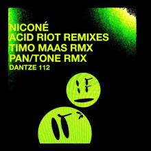 Niconé - Acid Riot Remixes (Dantze)