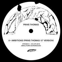 Prins Thomas - Ambitions Remixes I (Smalltown Supersound)
