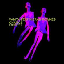 Vanita, Kieran Fowkes - Chance (Dantze)