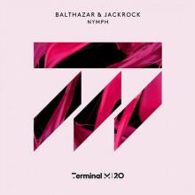 Balthazar & Jackrock - Nymph (Terminal M)