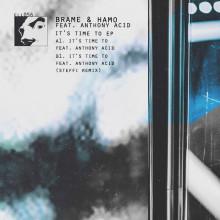 Brame & Hamo Feat. Anthony Acid - Its Time To (Ellum Audio)