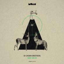 Di Chiara Brothers - Keep On EP (Moan)