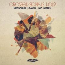 Gavio, Medsound, Nic Joseph - Crossed Signals Vol. 9 (Salted Music)