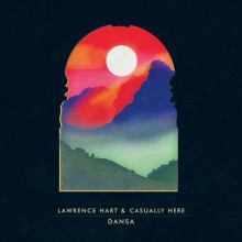 Lawrence Hart & Casually Here - Dansa (Hotflush)