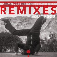 Local Product - Dolores del Río Remixes (Radio Bongo)