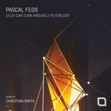 Pascal FEOS - Luv Can Turn Around / Filterloop (Tronic)