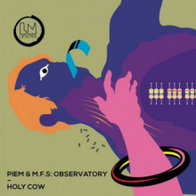 Piem & M.F.S: Observatory - Holy Cow (Lapsus Music)