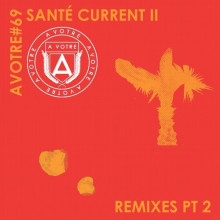 Sante - Current II (Remixes, Pt. 2) (AVOTRE)