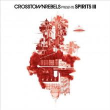 VA - Crosstown Rebels present SPIRITS III (Crosstown Rebels)