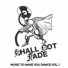 VA - Music To Make You Dance, Vol. 1 (Shall Not Fade)