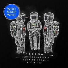 Whomadewho - Hi & Low (Santiago Garcia & Animal Picnic Remix) (Get Physical Music)