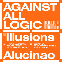 Against All Logic aka Nicolas Jaar - Illusions of Shameless Abundance / Alucinao (Other People)