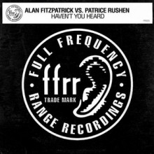 Alan Fitzpatrick & Patrice Rushen - Haven't You Heard (FFRR)
