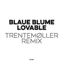 Blaue Blume - Lovable (Trentemøller Remix) (hfn)