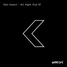 Dale Howard - All Night Club EP (Wreck<)