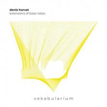 Denis Horvat - Extensions Of Base Notes (Vokabularium)