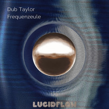 Dub Taylor - Frequenzeule (Lucidflow)