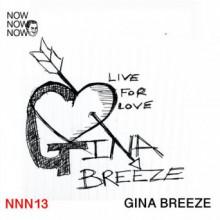 Gina Breeze - Live for Love (Me Me Me)